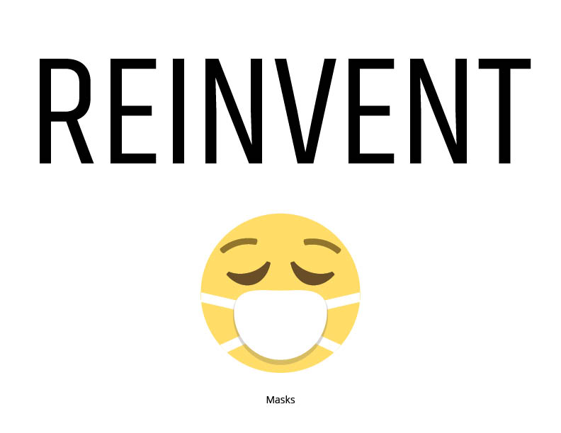 Reinvent masks inspirational sign
