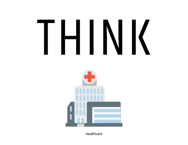 Think healthcare inspirational sign